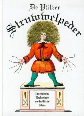 De Pälzer Struwwelpeder, Heinrich Hoffmann