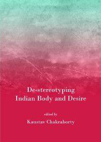 De-stereotyping Indian Body and Desire, Kaustav Chakraborty