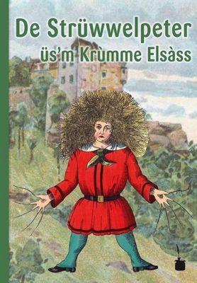 De Strüwwelpeter üsm krùmme Elsàss, Heinrich Hoffmann
