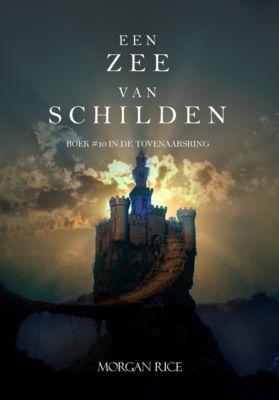 De Tovenaarsring: Een Zee Van Schilden (Boek #10 In De Tovenaarsring), Morgan Rice