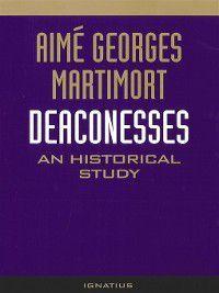 Deaconesses, Aimé Georges Martimort