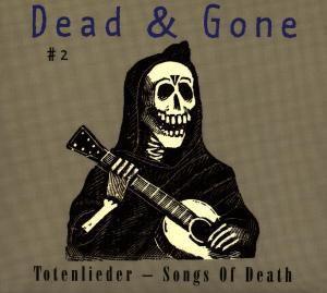 Dead And Gone Vol. 2 (Totenlieder), Diverse Interpreten
