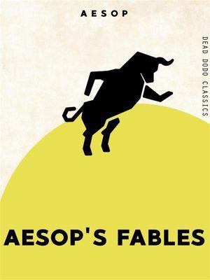 Dead Dodo Classics: Aesop's Fables, Aesop
