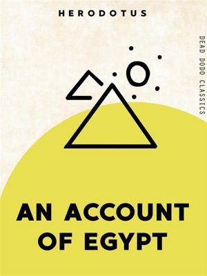 Dead Dodo Classics: An Account of Egypt, Herodotus