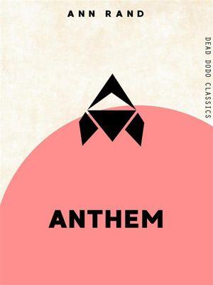 Dead Dodo Classics: Anthem, Ann Rand