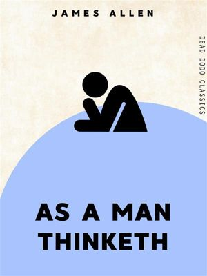 Dead Dodo Classics: As a Man Thinketh, James Allen