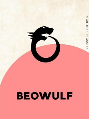Dead Dodo Classics: Beowulf, Unknown Author