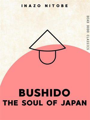 Dead Dodo Classics: Bushido, Inazo Nitobe