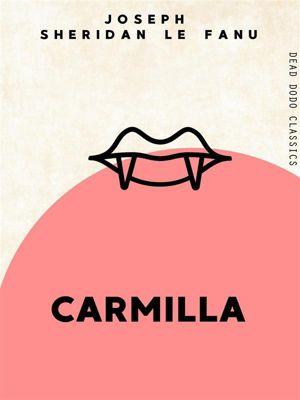 Dead Dodo Classics: Carmilla, Joseph Sheridan Le Fanu