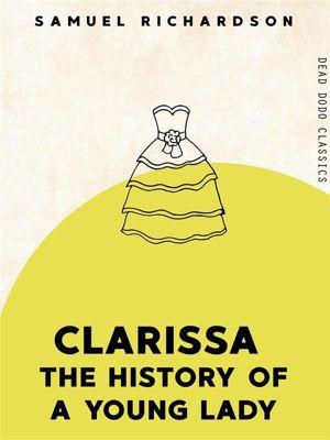 Dead Dodo Classics: Clarissa, Samuel Richardson