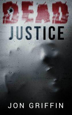 Dead Justice, Jon Griffin