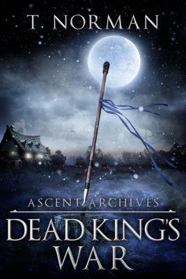 Dead King's War, T. Norman