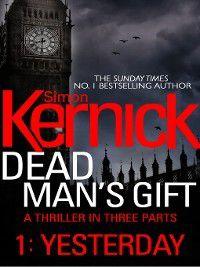 Dead Man's Gift: Yesterday, Simon Kernick