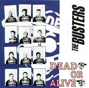 Dead Or Alive, The Busters