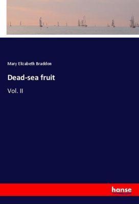 Dead-sea fruit, Mary Elizabeth Braddon