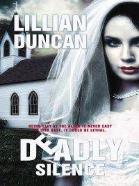 Deadly Communications: Deadly Silence, Lillian Duncan