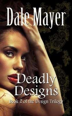 Deadly Designs, Dale Mayer