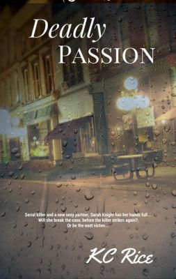 Deadly Passion: Deadly Passion, K.C. Rice