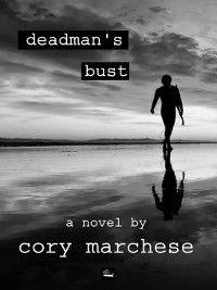 Deadman's Bust, Cory Marchese