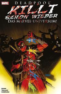 Deadpool killt schon wieder. Das Marvel-Universum, Cullen Bunn, Dalibor Talajic, Goran Sudzuka
