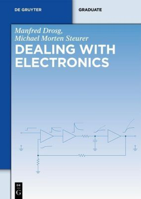 Dealing with Electronics, Manfred Drosg, Michael M. Steuer