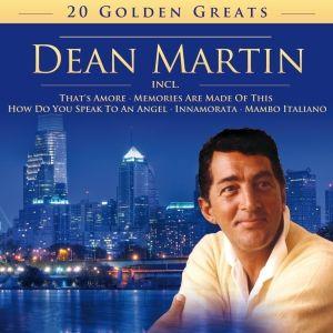 DEAN MARTIN - 20 Golden Greats, Dean Martin