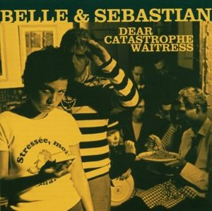 Dear Catastrophe Waitress, Belle And Sebastian