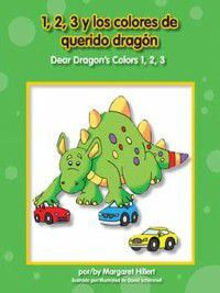 Dear Dragon-Bilingual: 1, 2, 3 y los colores de Querido Dragón / Dear Dragon's Colors 1, 2, 3, Margaret Hillert