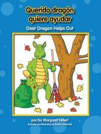 Dear Dragon-Bilingual: Querido dragón quiere ayudar / Dear Dragon Helps Out, Margaret Hillert