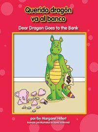 Dear Dragon-Bilingual: Querido dragón va al banco / Dear Dragon Goes to the Bank, Margaret Hillert