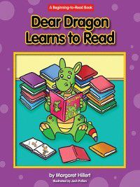 Dear Dragon: Dear Dragon Learns to Read, Margaret Hillert