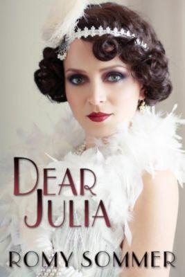 Dear Julia: A Jazz Age Romance, Romy Sommer