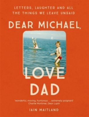 Dear Michael, Love Dad, Iain Maitland