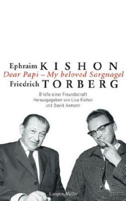 Dear Papi - My beloved Sargnagel, Ephraim Kishon, Friedrich Torberg