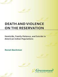 Death and Violence on the Reservation, Ronet Bachman
