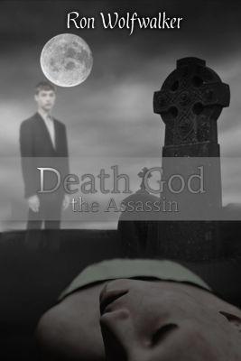 Death God: Death God: the Assassin, Ron Wolfwalker