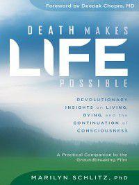 Death Makes Life Possible, Marilyn Schlitz