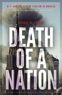 Death of a Nation: 9/11 and the Rise of Fascism in America, George W. Grundy