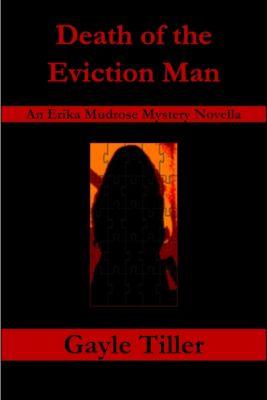 Death of the Eviction Man: An Erika Mudrose Mystery Novella, Gayle Tiller