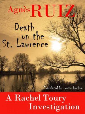 Death on the St. Lawrence, Agnès Ruiz