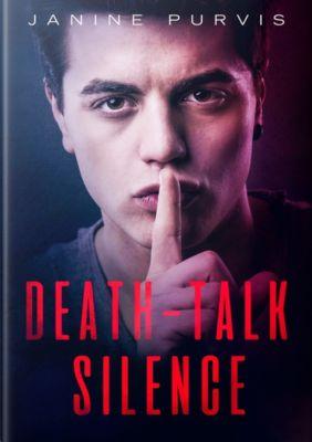Death-Talk Silence, Janine Purvis