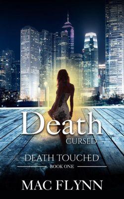 Death Touched: Death Cursed: Death Touched Book 1 (Urban Fantasy Romance), Mac Flynn