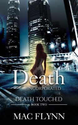 Death Touched: Death Incorporated: Death Touched #2 (Urban Fantasy Romance), Mac Flynn