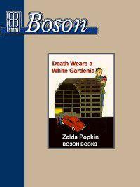 Death Wears a White Gardenia, Zelda Popkin