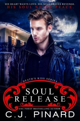 Death's Kiss: Soul Release (Death's Kiss, #3), C.J. Pinard