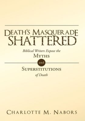 Death's Masquerade Shattered, Charlotte M. Nabors