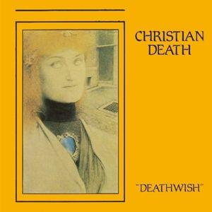 Deathwish (Vinyl), Christian Death