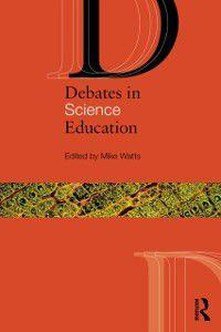 Debates in Subject Teaching: Debates in Science Education
