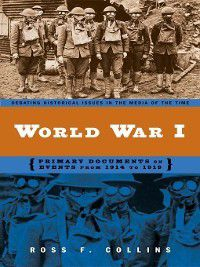 Debating Historical Issues in the Media of the Time: World War I, Ross Collins