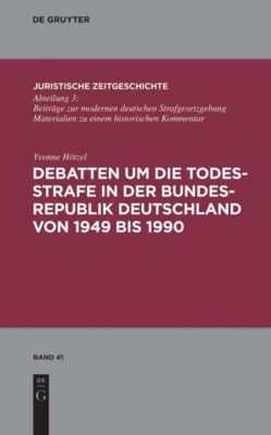 Debatten um die Todesstrafe in der Bundesrepublik Deutschland von 1949 bis 1990, Yvonne Hötzel